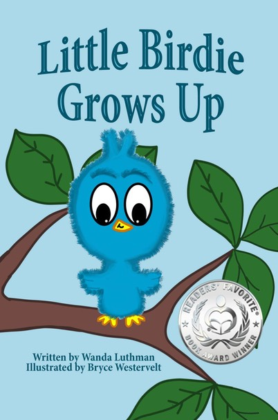 Little Birdie Grows Up Book Cover with Readers' Favorite Book Award Seal